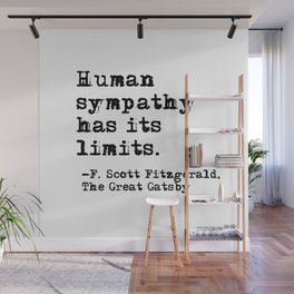 Human sympathy has its limits - Fitzgerald quote Wall Mural