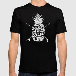 You had me at Aloha! T-shirt