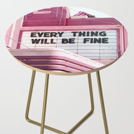 Every Thing Will Be Fine Side Table