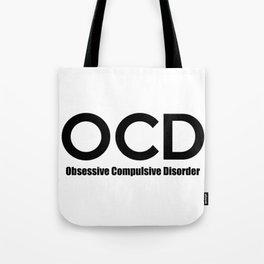 OCD - Obsessive Compulsive Disorder Tote Bag