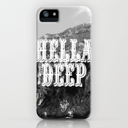 Hella Deep iPhone Case