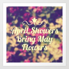 April Showers Bring May Flowers Art Print