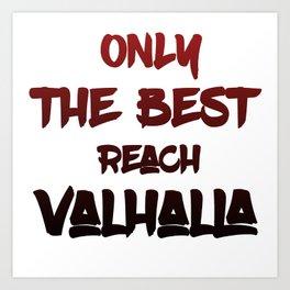 Only the best reach Valhalla Art Print