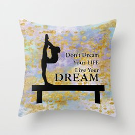 Don't Dream Your Life Live Your Dream in Golden Flakes-Gymnastics Design Throw Pillow