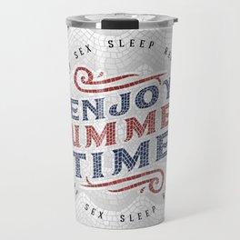 Enjoy Summer Time Travel Mug