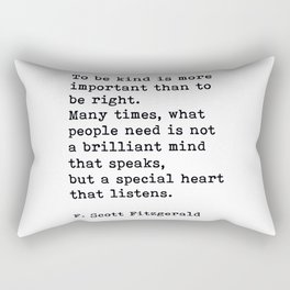 To Be Kind Is More Important, Motivational, F. Scott Fitzgerald Quote Rectangular Pillow