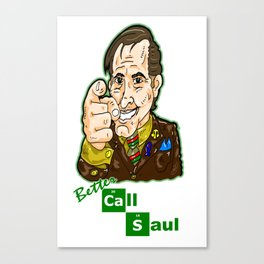 Better Call Saul...  Attorney Saul Goodman from Breaking Bad  Canvas Print