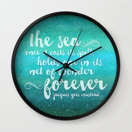 The Sea - Quote from Jacques Cousteau Wall Clock
