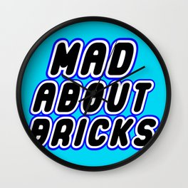 MAD ABOUT BRICKS in Brick Font Logo Design [Alternate Colors] by Chillee Wilson Wall Clock