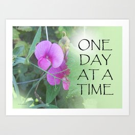 One Day at a Time Sweet Peas Art Print
