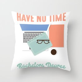 Bachelors Degree Final Thesis  Graduated Student Throw Pillow