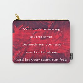 Quote; Tears Run Free Carry-All Pouch