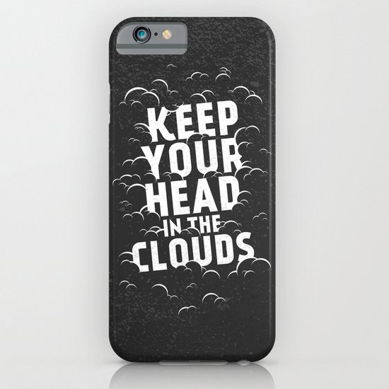 Keep Your Head in the Clouds iPhone & iPod Case