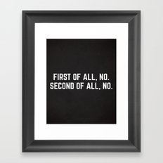 First Of All, No Funny Quote Framed Art Print