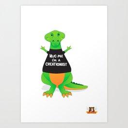 Hug Me, I'm a Creationist Art Print