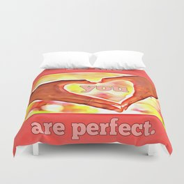 To me you are perfect. Duvet Cover
