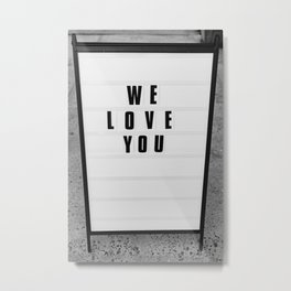 We Love You, New York Metal Print