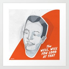 Well, Will You Look at That Art Print