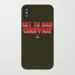 Get To Dah Choppah! iPhone Case