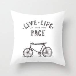 Live Life at Your Own Pace Throw Pillow