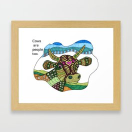 Cows Are People Too Framed Art Print