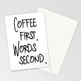 Coffee First. Words Second. Stationery Cards
