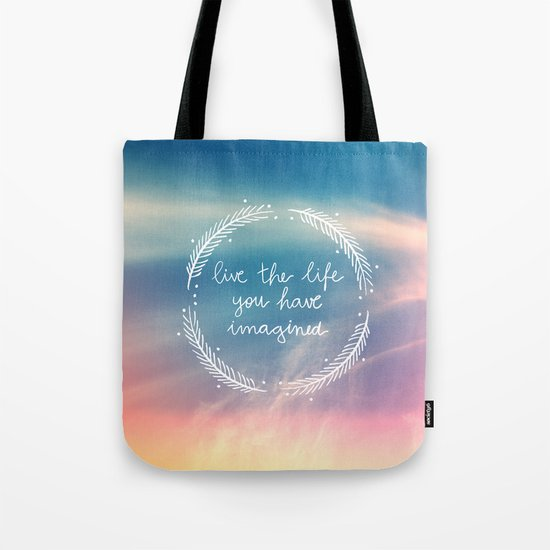 The Life You Have Imagined  Tote Bag