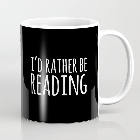I'd Rather Be Reading - Inverted Mug