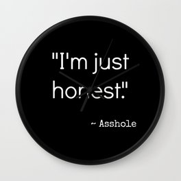 Every Asshole Ever Quote Wall Clock