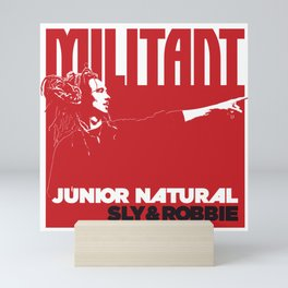 Militant By Junior Natural - Sly & Robbie Mini Art Print