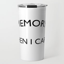 In Memory of when I cared Sarcastic Quote Travel Mug