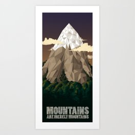 Mountains are merely mountains Art Print