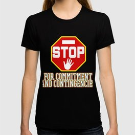 Great Commitment Tshirt Design Committment and contingencies T-shirt