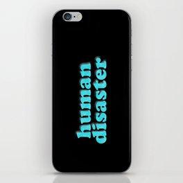 YOU: HUMAN DISASTER iPhone Skin