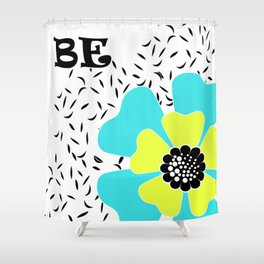 Be happy . Shower Curtain