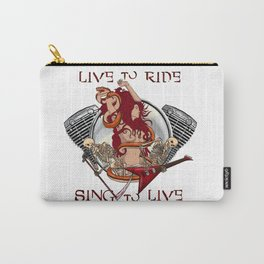 Live to ride, sing to live Carry-All Pouch
