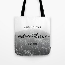 And So The Adventure Begins - Snowy Mountain Tote Bag