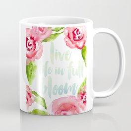 Live Life in Full Bloom Coffee Mug