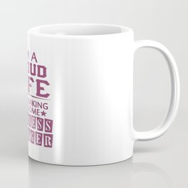I'M A PROUD BUSINESS MANAGER'S WIFE Coffee Mug