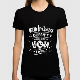 If Karma Doesn't - White T-shirt