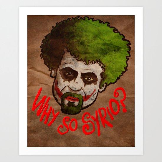 why so syrio? Art Print