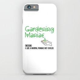 Gardening maniac iPhone Case