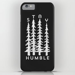 Stay Humble iPhone Case
