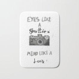Eyes Like A Shutter. Mind Like A Lense Bath Mat