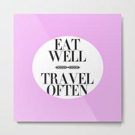 Eat well travel often pastel Metal Print