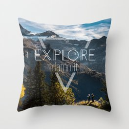 Explore Dammit Throw Pillow