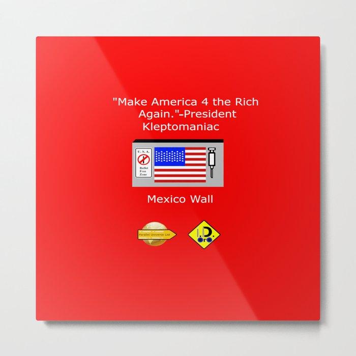 Make America 4 the Rich Again Metal Print