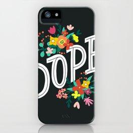 Dope! iPhone Case