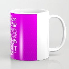 KEEP OUR LITTLE SECRET Coffee Mug
