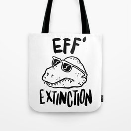 Eff' Extinction Tote Bag